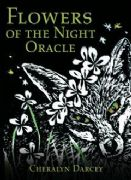 Flowers of the Night Oracle - Cheralyn Darcey